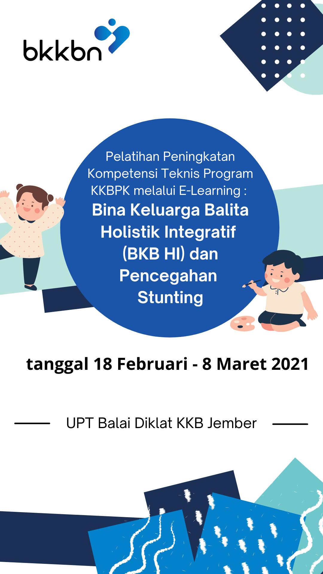 Pelatihan Peningkatan Kompetensi Teknis Program KKBPK melalui E-Learning :  Bina Keluarga Balita Holistik Integratif  (BKB HI)  dan Pencegahan Stunting